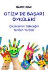 Otizm'de Başarı Öyküleri & Çocuklarının Geleceğini Yeniden Yazdılar