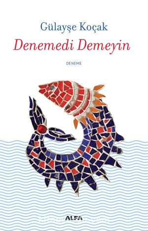 Denemedi Demeyin - Gülayşe Koçak pdf epub