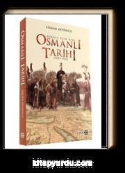 Herkes İçin Kısa Osmanlı Tarihi (1302-1922) (Ciltli)