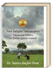 Yeni İletişim Teknolojileri Yakınsama Kültürü ve Online Çevreci Katılım