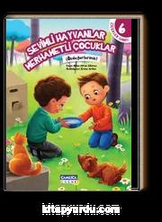 Sevimli Hayvanlar Merhametli Çocuklar / Çiçekler Sınıfı 6