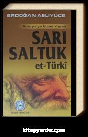 Avrupa'ya İslamı Yayan Sarı Saltuk et-Türki