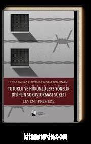 Ceza İnfaz Kurumlarında Bulunan Tutuklu ve Hükümlülere Yönelik Disiplin Soruşturması Süreci