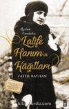Latife Hanım'ın Kağıtları Açılan Sanduka