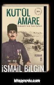 Kut'ül Amare & Osmanlı'nın Son Zaferi