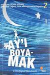 Ay'ı Boyamak 2.Kitap