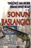 Onüçüncü Asr-ı Hicride Osmanlı Devlet Ricali  ya da Sonun Başlangıcı