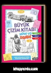 Büyük Çizim Kitabı-2 How To Draw (Adım Adım Kolay Çizim Öğrenme Kitabı)