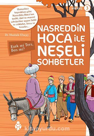 Nasreddin Hoca ile Neşeli Sohbetler 3 / Eşek mi Ters, Ben mi?