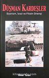 Düşman Kardeşler Siyonizm, İsrail ve Filistin Direnişi