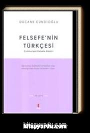 Felsefe'nin Türkçesi & Cumhuriyet-Felsefe-Eleştiri