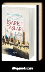 Anayurttan Anadolu'ya İşaret Taşları