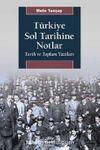 Türkiye Sol Tarihine Notlar & Tarih ve Toplum Yazıları