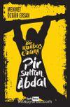 Pir Sultan Abdal & Bir Kızılbaş Ozanı
