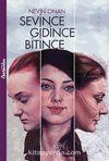 Sevince, Gidince, Bitince