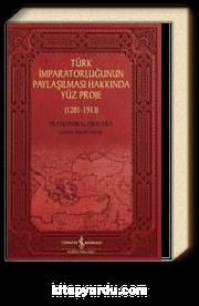 Türk İmparatorluğunun Paylaşılması Hakkında Yüz Proje (1281-1913)