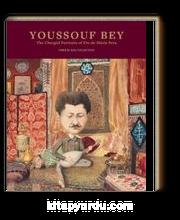 Youssouf Bey: The Charged Portraits Of Fin-De-Siécle Pera & Youssouf Bey: Ondokuzuncu Yüzyıl Sonu Perası'nın Yüklü Portreleri