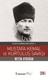 Mustafa Kemal ve Kurtuluş Savaşı / Ülkeye Adanmış Bir Yaşam 1