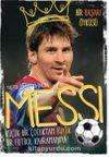 Messi- Küçük Bir Çocuktan Büyük Bir Futbol Kahramanına