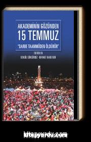 Akademinin Gözünden 15 Temmuz & Darbe Taammüden Öldürür