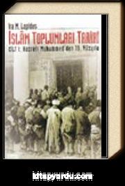İslam Toplumları Tarihi Cilt: 1 Hazreti Muhammed'den 19. Yüzyıla