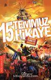 """15 Temmuz 15 Hikaye  & Sevdamız """"Türkiye"""" Dediler"""