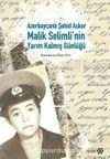 Azebaycanlı Şehid Asker Malik Selimli'nin Yarım Kalmış Günlüğü