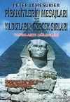 Piramitlerin Mesajları ve Yıldızların Gerçek Sırları Tanrıların Gölgeleri
