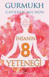 İnsanın 8 Yeteneği & Yoga Sayesinde İçsel Huzuru Kazanmanın  Yolları