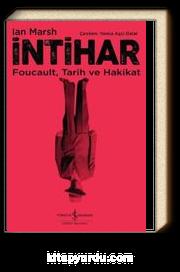 İntihar & Foucault, Tarih ve Hakikat
