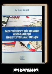 Para Politikası ve Faiz Kararları Arasındaki İlişki: Teorik ve Uygulamalı Yaklaşım