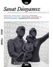 Sanat Dünyamız Üç Aylık Kültür ve Sanat Dergisi Sayı:159 Temmuz-Ağustos 2017