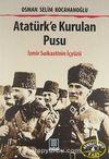 Atatürk'e Kurulan Pusu İzmir Suikastinin İçyüzü