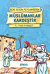 Müslümanlar Kardeştir / Beni Seven Peygamberim 4