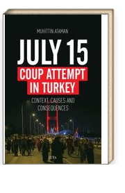 July 15 Coup Attempt In Turkey Context, Causes And Consequences