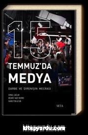 15 Temmuz'da Medya & Darbe de Direnişin Mecrası