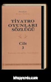 Tiyatro Oyunları Sözlüğü 3 (Yabancı Oyunlar Antolojisi)