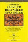 Türkiye'de Aleviler Bektaşiler Nusayriler / Tarihi ve Kültürel Boyutlarıyla