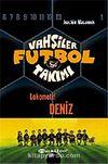 Vahşiler Futbol Takımı 5: Lokomotif Deniz