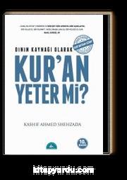 Dinin Kaynağı Olarak Kur'an Yeter mi?