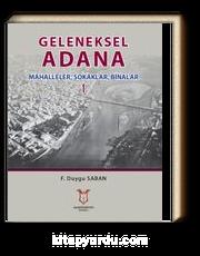 Geleneksel Adana & Mahalleler, Sokaklar, Binalar