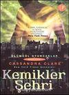 Kemikler Şehri & Ölümcül Oyuncaklar 1. Kitap
