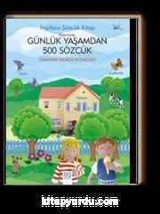 İngilizce Sözcük Kitap & Resimlerle Günlük Yaşamdan 500 Sözcük
