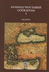 Anadolu'nun Tarihi Coğrafyası (I. Cilt)