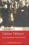 Türkiye Türkçesi: Türkçe Öğretiminde Yeni Bir Yöntem