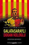 Galatasaraylı Doğan Koloğlu & Babıali'nin Çınarı
