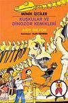 Kuşkular ve Dinozor Kemikleri / Minik İzciler