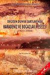Değişen Dünya Şartlarında Karadeniz ve Boğazlar Meselesi (1923-2008)