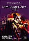 İmparatorluğun Kızı / İmparatorluk Üçlemesi 1. Kitap