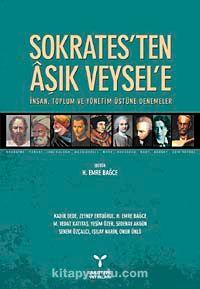 Sokrates'ten Aşık Veysel'e İnsan, Toplum ve Yönetim Üstüne Denemeler